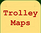 Trolley Maps