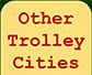 Other Trolley Cities